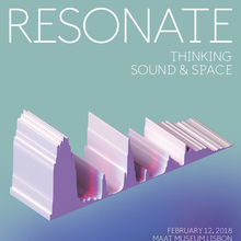 Resonate: Thinking Sound and Space