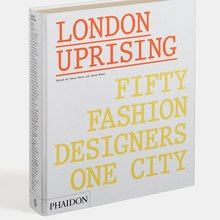 <cite>London Uprising: Fifty Fashion Designers, One City</cite>