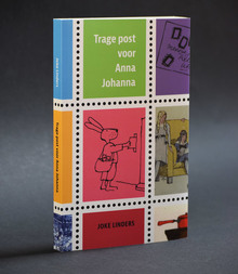 <cite>Trage post voor Anna Johanna</cite> by Joke Linders