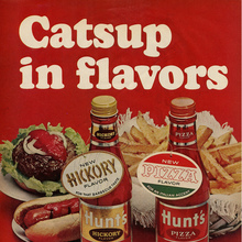 "Hunt's ad – ""Catsup in flavors"""