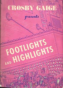 <cite>Crosby Gaige presents Footlights and Highlights</cite>
