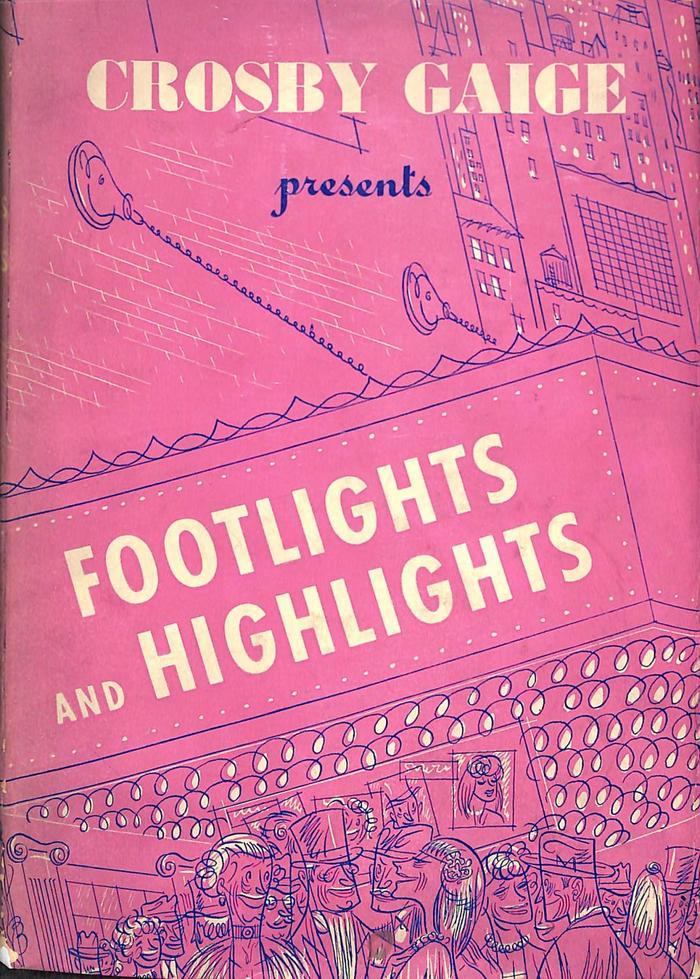 Crosby Gaige presents Footlights and Highlights