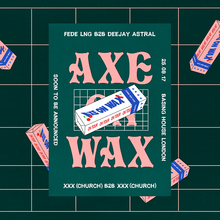 Axe on Wax posters