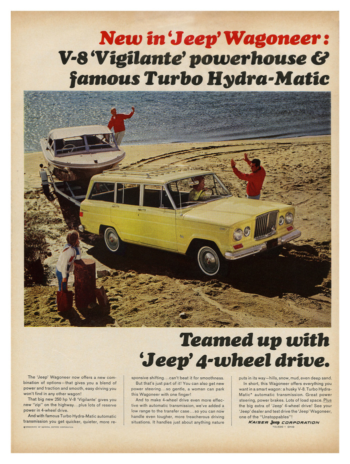 1965:   New in 'Jeep' Wagoneer: V-8 'Vigilante' powerhouse & famous Turbo Hydra-Matic Teamed up with 'Jeep' 4-wheel drive.