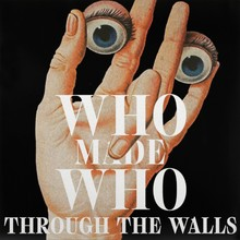 WhoMadeWho – <cite>Through the Walls</cite>