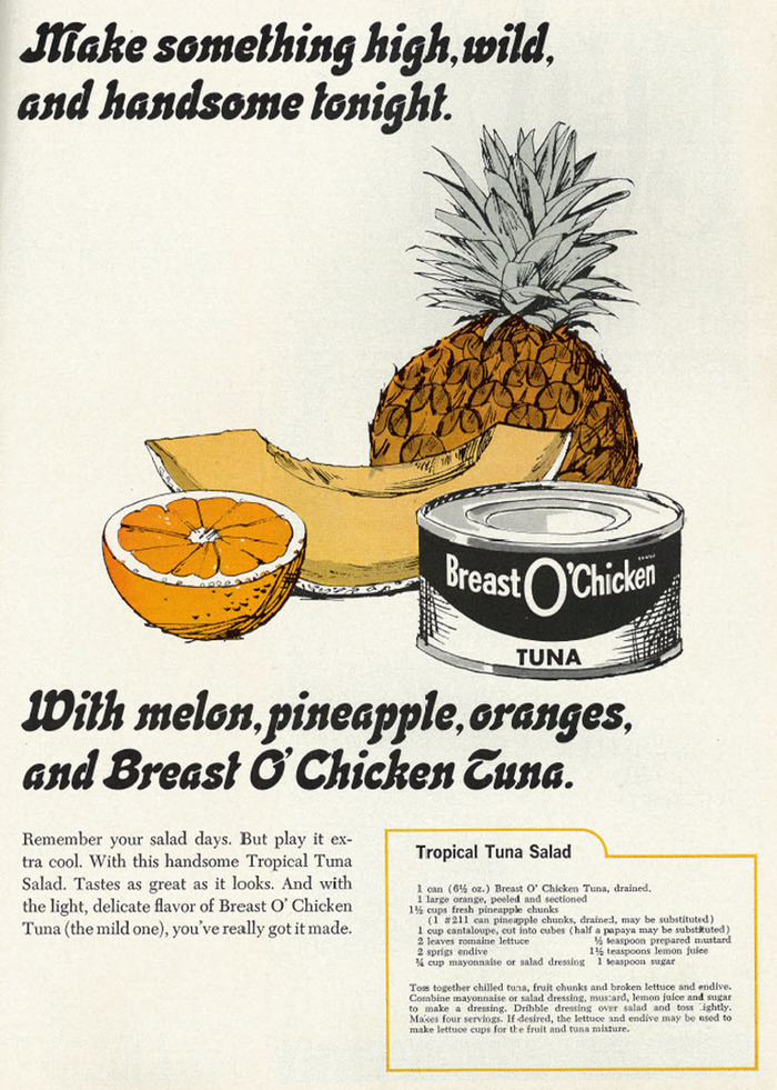 """Make something high, wild, and handsome tonight."" Breast O'Chicken Tuna ad"
