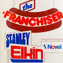 <cite>The Franchiser</cite> by Stanley Elkin