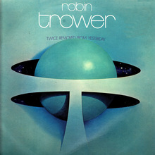 <cite>Twice Removed From Yesterday</cite> – Robin Trower