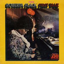 <cite>First Take – </cite>Roberta Flack