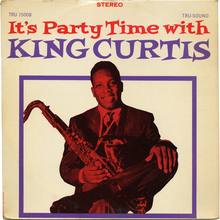 King Curtis – <cite>It's Party Time With King Curtis</cite>