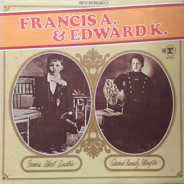 Frank Sinatra and Duke Ellington — Francis A. & Edward K.
