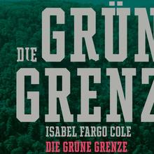 <cite>Die grüne Grenze</cite> – Isabel Fargo Cole, Edition Nautilus