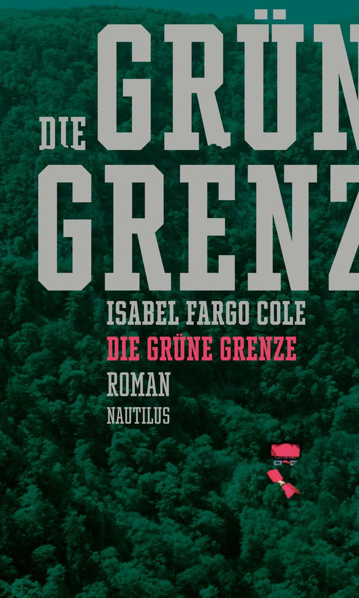 Die grüne Grenze – Isabel Fargo Cole, Edition Nautilus 1