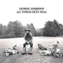 George Harrison — <cite>All Things Must Pass</cite>