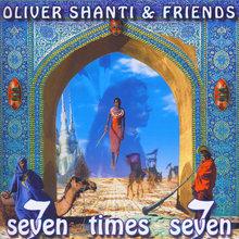 Oliver Shanti & Friends — <cite>Seven Times Seven</cite>