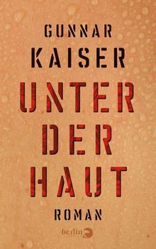 <cite>Unter der Haut</cite> – Gunnar Kaiser