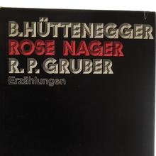 """B.<span class=""""nbsp""""></span>Hüttenegger / Rose Nager / R.P.<span class=""""nbsp""""></span>Gruber – <cite>Erzählungen</cite>"""