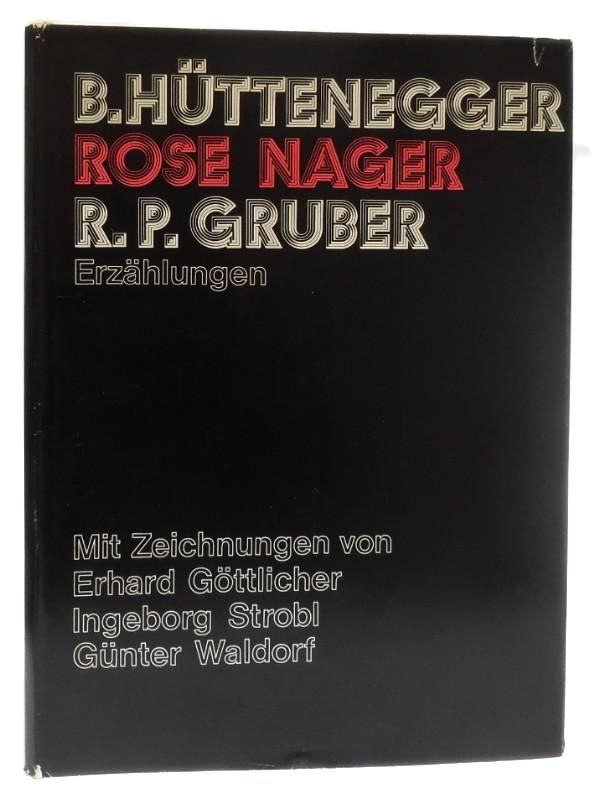 B.Hüttenegger / Rose Nager / R.P.Gruber – Erzählungen