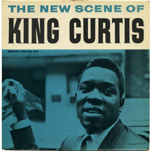 King Curtis – <cite>The New Scene of King Curtis</cite>