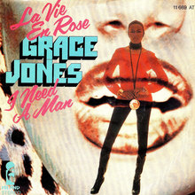 "Grace Jones ""La Vie En Rose"" / ""I Need A Man"" German single cover"