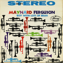 <cite>Boy With Lots of Brass </cite>– Maynard Ferguson