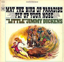 "Little<span class=""nbsp"">&nbsp;</span>Jimmy Dickens – <cite>May The Bird Of Paradise Fly Up Your Nose</cite> album art"