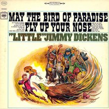 "<cite>May The Bird Of Paradise Fly Up Your Nose</cite> – Little<span class=""nbsp""> </span>Jimmy Dickens"