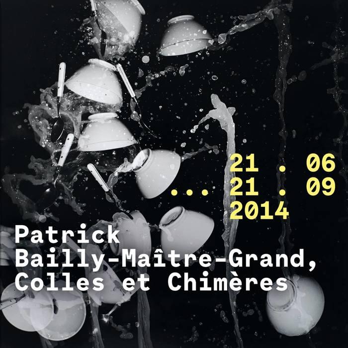 Patrick Bailly-Maître-Grand, Colles et Chimères 4