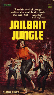 <cite>Jailbait Jungle</cite> by Wenzell Brown (Belmont Books)