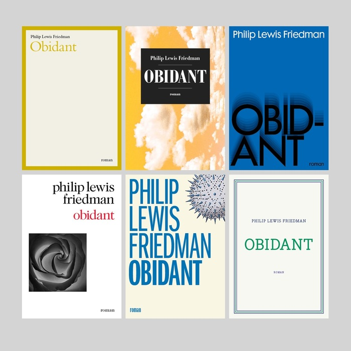 Philip Lewis Friedman's Obidant, a novel published with six different covers that look more like non-fiction. From top left to bottom right: Bembo, a bold condensed Bodoni, Futura Maxi, Caslon 224 (with its compressed f), ITC Franklin Gothic ExtraCompressed, and Bodoni Egyptian.