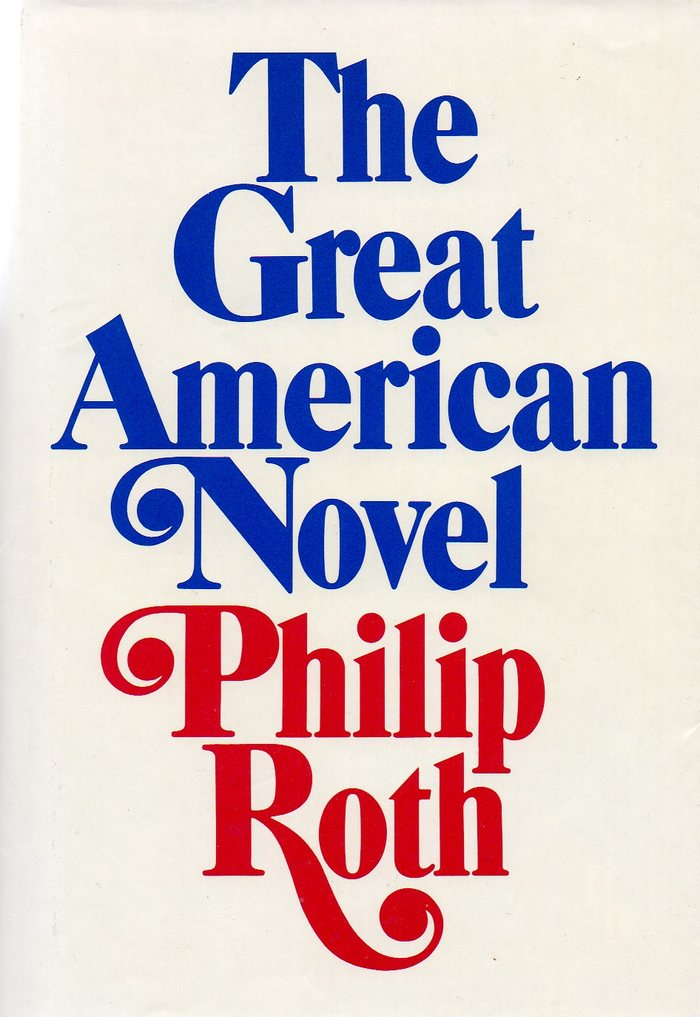 The Great American Novel, first US edition, Holt, Rinehart and Winston, 1973, in red, white, and blue. Mary M. Ahern is credited for the design (of the interior?).