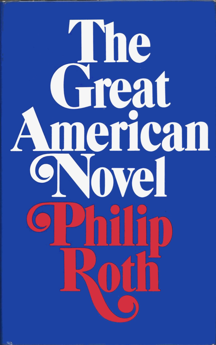 The Great American Novel, first UK edition, Jonathan Cape, 1973.