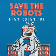 Save The Robots IPA by Radiant Pig Beer
