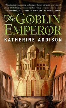 <cite>The Goblin Emperor</cite> by Katherine Addison