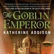 <cite>The Goblin Emperor</cite> by Katherine Addison