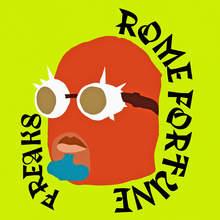 "Rome Fortune – ""FREAKS"""
