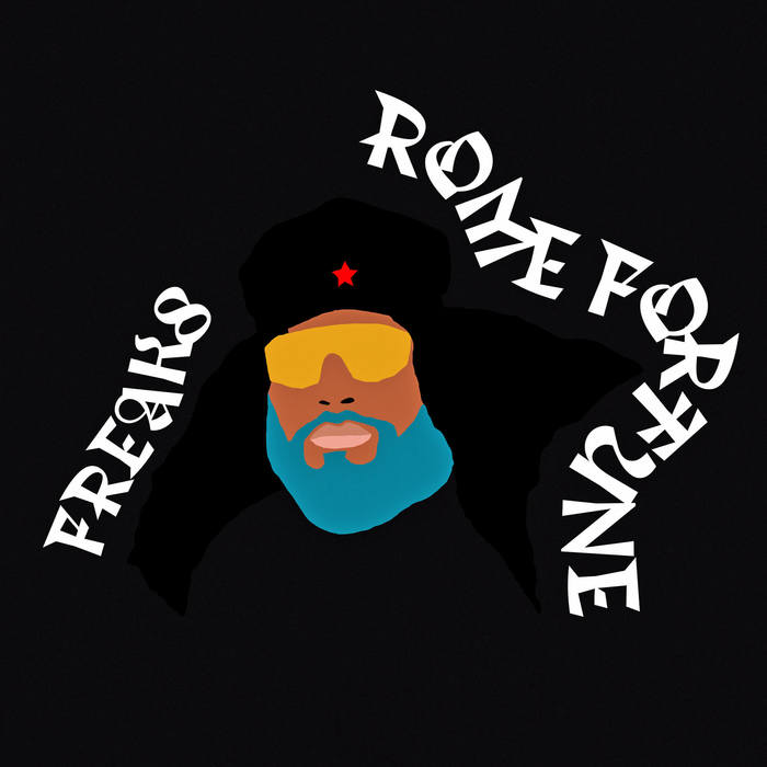 "Rome Fortune – ""FREAKS"" 3"