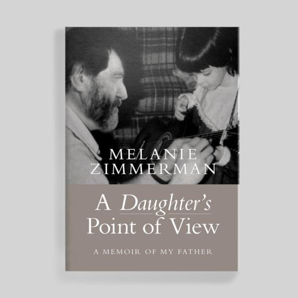 A Daughter's Point of View by Melanie Zimmerman. Cover in Bembo.