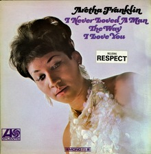 <cite>I Never Loved A Man The Way I Love You</cite> by Aretha Franklin