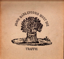 Traffic – <cite>John Barleycorn Must Die</cite>