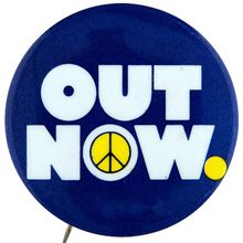 """OUT NOW"" anti Vietnam war rally button"