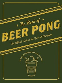 """The Book of Beer Pong"" and ""The Book of Beer Awesomeness"""