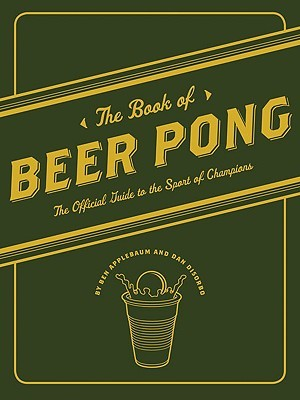 """The Book of Beer Pong"" and ""The Book of Beer Awesomeness"" 4"