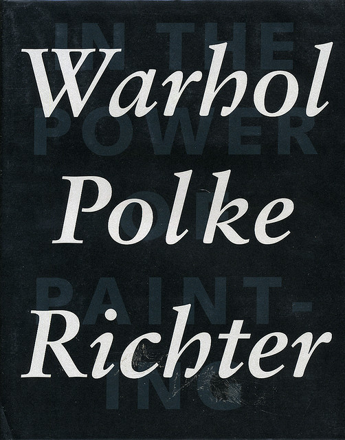 Warhol, Polke, Richter: In the Power of Painting 1 (2002 edition)