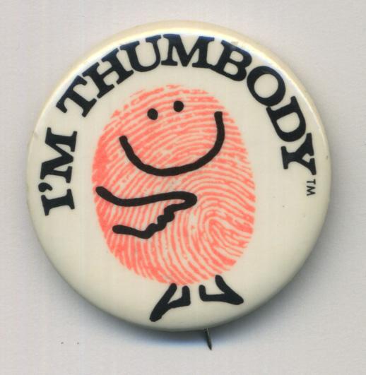 """""""I'm Thumbody"""" pin 1"""