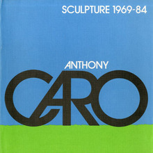 <cite>Anthony Caro: Sculpture 1969–84</cite>