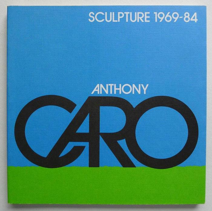 Anthony Caro: Sculpture 1969–84 1