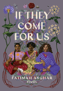<cite>If They Come For Us</cite> by Fatimah Asghar