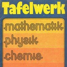<cite>Tafelwerk Mathematik Physik Chemie</cite>, Volk und Wissen