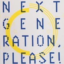 <cite>Next Generation, Please!</cite>